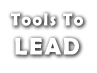 Tools To Lead